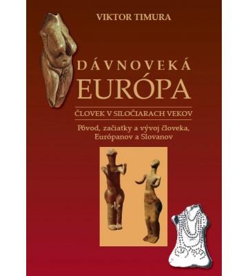 Dávnoveká Európa Pôvod, začiatky a vývoj človeka, Európanov a Slovanov