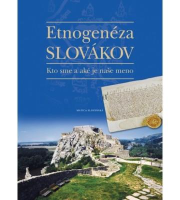 Etnogenéza Slovákov Kto sme a aké je naše meno